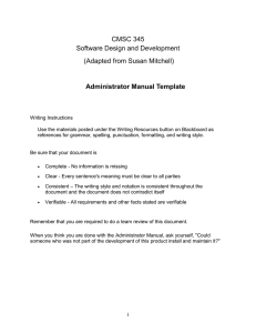 CMSC 345 Software Design and Development (Adapted from Susan Mitchell) Administrator Manual Template