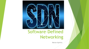 Software–Defined Networking Meron Aymiro