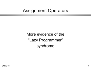 "Assignment Operators More evidence of the ""Lazy Programmer"" syndrome"