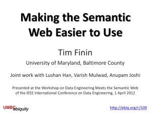 Making the Semantic Web Easier to Use Tim Finin