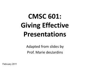 CMSC 601: Giving Effective Presentations Adapted from slides by