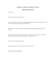 English 364 - CREATIVE WRITING - Fiction 2  Application Questionnaire Your name: