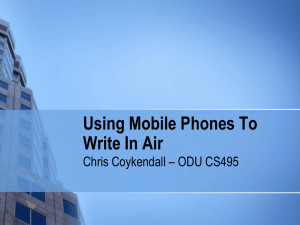 Using Mobile Phones To Write In Air Chris Coykendall – ODU CS495