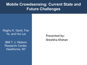 Mobile Crowdsensing: Current State and Future Challenges Presented by: Sheekha Khetan