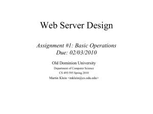 Web Server Design Assignment #1: Basic Operations Due: 02/03/2010 Old Dominion University