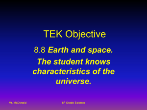 TEK Objective Earth and space. The student knows characteristics of the
