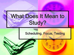 What Does It Mean to Study? Scheduling, Focus, Testing