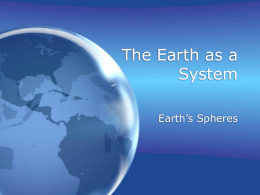 The Earth as a System Earth's Spheres