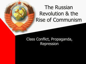 The Russian Revolution & the Rise of Communism Class Conflict, Propaganda,