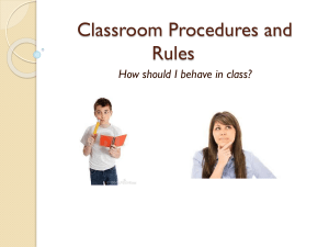 Classroom Procedures and Rules How should I behave in class?