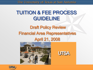 TUITION & FEE PROCESS GUIDELINE Draft Policy Review Financial Area Representatives