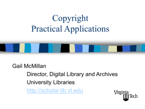 Copyright Practical Applications Gail McMillan Director, Digital Library and Archives