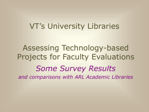 VT's University Libraries Assessing Technology-based Projects for Faculty Evaluations Some Survey Results
