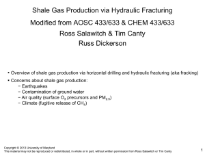 Shale Gas Production via Hydraulic Fracturing Ross Salawitch & Tim Canty
