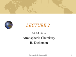 LECTURE 2 AOSC 637 Atmospheric Chemistry R. Dickerson