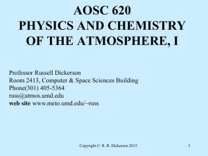 AOSC 620 PHYSICS AND CHEMISTRY OF THE ATMOSPHERE, I