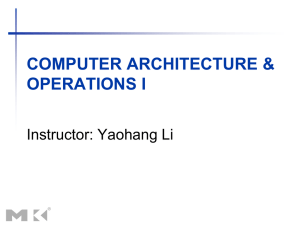 COMPUTER ARCHITECTURE & OPERATIONS I Instructor: Yaohang Li