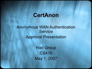 CertAnon Anonymous WAN Authentication Service Approval Presentation