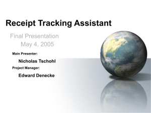 Receipt Tracking Assistant Final Presentation May 4, 2005 Nicholas Tschohl