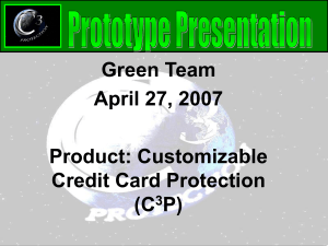 Green Team April 27, 2007 Product: Customizable Credit Card Protection