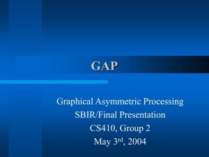 GAP Graphical Asymmetric Processing SBIR/Final Presentation CS410, Group 2