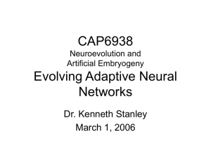 CAP6938 Evolving Adaptive Neural Networks Dr. Kenneth Stanley