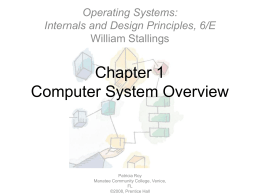 Chapter 1 Computer System Overview Operating Systems: Internals and Design Principles, 6/E