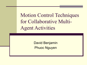 Motion Control Techniques for Collaborative Multi- Agent Activities David Benjamin