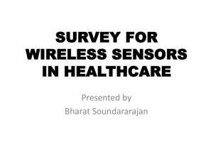 SURVEY FOR WIRELESS SENSORS IN HEALTHCARE Presented by