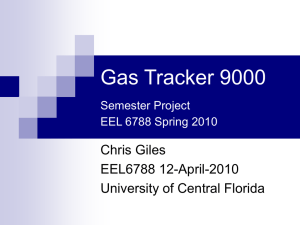 Gas Tracker 9000 Chris Giles EEL6788 12-April-2010 University of Central Florida