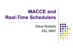 MACCE and Real-Time Schedulers Steve Roberts EEL 6897