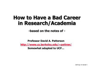 How to Have a Bad Career in Research/Academia Professor David A. Patterson