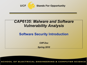 CAP6135: Malware and Software Vulnerability Analysis Software Security Introduction Cliff Zou