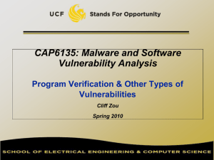 CAP6135: Malware and Software Vulnerability Analysis Program Verification & Other Types of Vulnerabilities