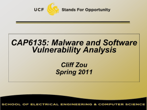 CAP6135: Malware and Software Vulnerability Analysis Cliff Zou Spring 2011