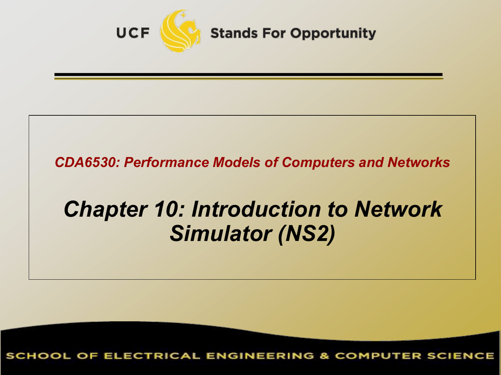 Chapter 10: Introduction to Network Simulator (NS2)