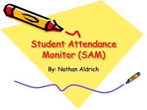 Student Attendance Monitor (SAM) By: Nathan Aldrich