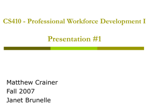 Presentation #1 CS410 - Professional Workforce Development I Matthew Crainer Fall 2007
