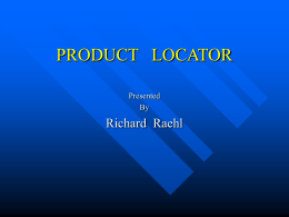 PRODUCT   LOCATOR Richard  Raehl Presented By