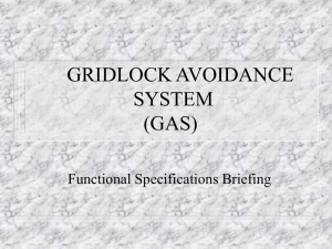GRIDLOCK AVOIDANCE SYSTEM (GAS) Functional Specifications Briefing