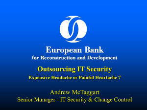 Outsourcing IT Security Andrew McTaggart Expensive Headache or Painful Heartache ?