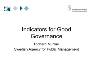 Indicators for Good Governance Richard Murray Swedish Agency for Public Management