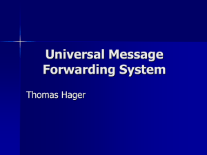 Universal Message Forwarding System Thomas Hager