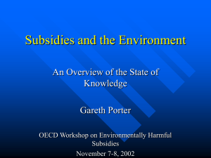 Subsidies and the Environment An Overview of the State of Knowledge Gareth Porter