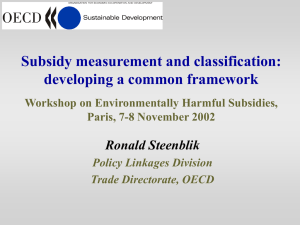 Subsidy measurement and classification: developing a common framework Ronald Steenblik