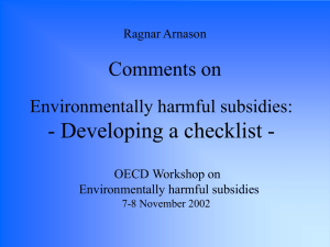 - Developing a checklist - Comments on Environmentally harmful subsidies: Ragnar Arnason