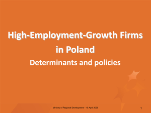 High-Employment-Growth Firms in Poland Determinants and policies 1