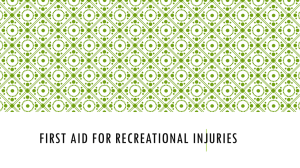 FIRST AID FOR RECREATIONAL INJURIES