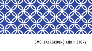 GMO: BACKGROUND AND HISTORY