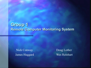 Group 1 Remote Computer Monitoring System Nick Conway Doug Lother